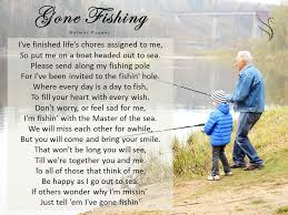Poems For Comfort Funeral Poem Gone Fishing Funeral Poems For Father Pinterest