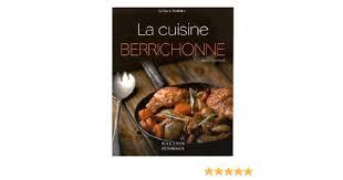 cuisine berrichonne amazon fr la cuisine berrichonne serge camaille livres