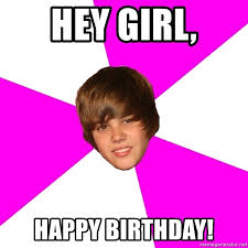 Justin Bieber Birthday Meme - hey girl happy birthday justin bieber meme generator