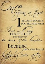 wedding quotes beautiful wedding quotes about once upon a time i became