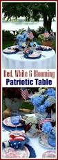 Red Flag White Flower 315 Best July 4th Ideas U0026 Decor Images On Pinterest Red White