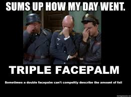 Facepalm Meme Generator - sums up how my day went triple facepalm meme generator