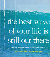 Love And Ocean Quotes by Metaphor For Life The Good Times Are Yet To Come I Love Words