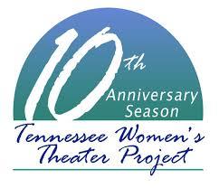 tennessee women u0027s theater project nowplayingnashville com