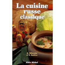 une russe en cuisine la cuisine russe classique livre cuisines du monde cultura