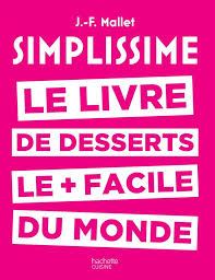 livre cuisine facile livre simplissime desserts le livre des desserts le facile du