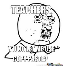 Copy And Paste Meme Faces - y u no let me use copy paste by iamforeveralone meme center