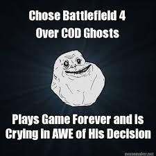 Cod Ghosts Meme - meme maker chose battlefield 4 over cod ghosts plays game