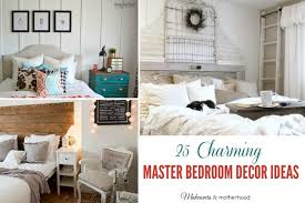 25 charming master bedroom decor ideas makeovers and motherhood