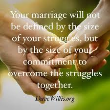 wedding quotes together quotes about what s your struggle in marriage this