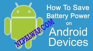 save battery on android how to save android mobile battery nepalwap