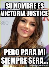Victoria Meme - meme personalizado su nombre es victoria justice pero para mi