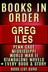 greg iles books in order penn cage series natchez burning trilogy