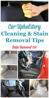 Vehicle Upholstery Cleaning Car Upholstery Cleaning Tips U0026 Stain Removal Tips