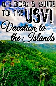 a local u0027s guide to the us virgin islands vacation to the islands