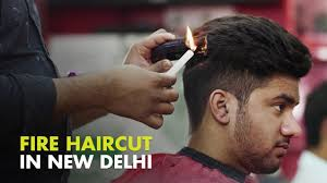 fire haircut in new delhi oddly in india youtube