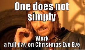 Christmas Day Meme - xmas eve eve quickmeme