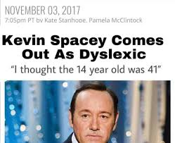 Kevin Meme - kevin spacey comes out as dyslexic kevin spacey sexual assault