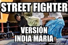 Memes India Maria - meme personalizado street fighter versión india maria 830894