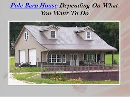 Pole Barn With Apartment Plans Pictures Of Pole Barn Houses Good Ium Ready To Build A Pole Barn