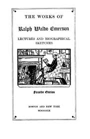 the works of ralph waldo emerson vol 10 lectures and