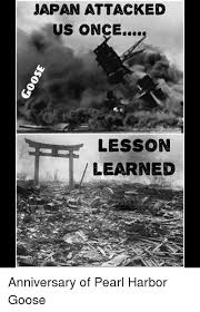 japan attacked us once lesson learned anniversary of pearl harbor
