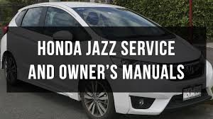 download honda jazz service and owner u0027s manual youtube