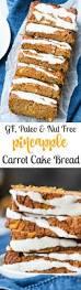 pineapple carrot cake bread paleo u0026 nut free the paleo running