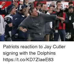 Cutler Meme - patriots reaction to jay cutler signing with the dolphins
