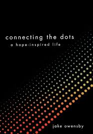 connecting the dots a hope inspired life jake owensby