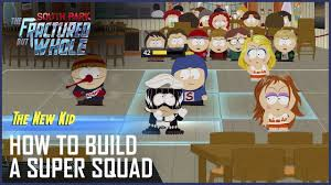 south park the fractured but whole u2013 how to build a super squad