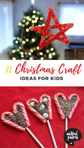 Holiday Craft Ideas For Children - 11 christmas craft ideas for kids to make this holiday season