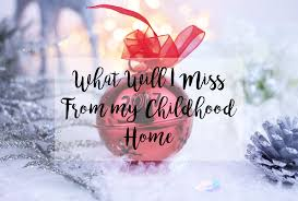 blogmas day six what will i miss from my childhood home