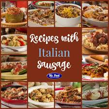 incredible italian sausage recipes 19 recipes with sausage