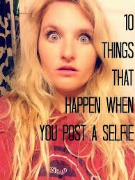 things that happen when you 10 things that happen when you take a selfie helene in between