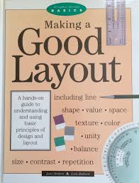 making a good layout graphic design basics lori siebert making a good layout graphic design basics lori siebert 9780891344230 amazon com books
