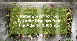 retailworks top six favorite displays from the atlanta gift show
