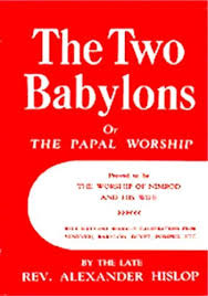 the two babylons kindle edition by hislop religion