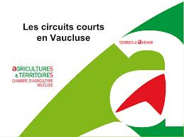 chambre d agriculture 84 les circuits courts en vaucluse ppt télécharger