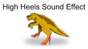 High Heels Meme - walking in high heels sound effect youtube