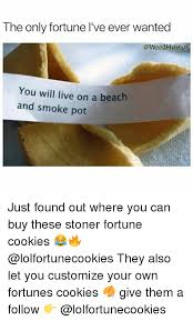where can you buy fortune cookies the only fortune i ve wanted you will live on a and