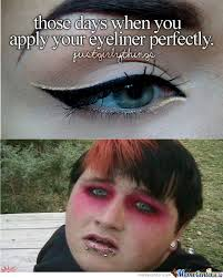 Eyeliner Meme - eyeliner memes best collection of funny eyeliner pictures