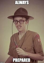 Be Prepared Meme - boy scout imgflip
