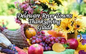 delaware river towns thanksgiving guide delaware river towns