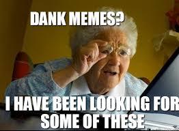 Online Memes - dank memes all day all things dank