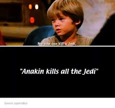 Anakin Skywalker Meme - rip kids meme by webetrollin memedroid
