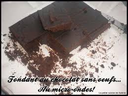 cuisine sans oeufs fondant au chocolat sans oeufs au micro ondes la
