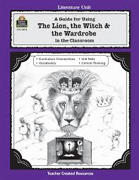 a guide for using the lion the witch u0026 the wardrobe in the