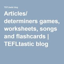determiners games worksheets songs and flashcards worksheets
