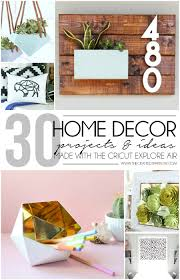 home decor projects made with the cricut explore air